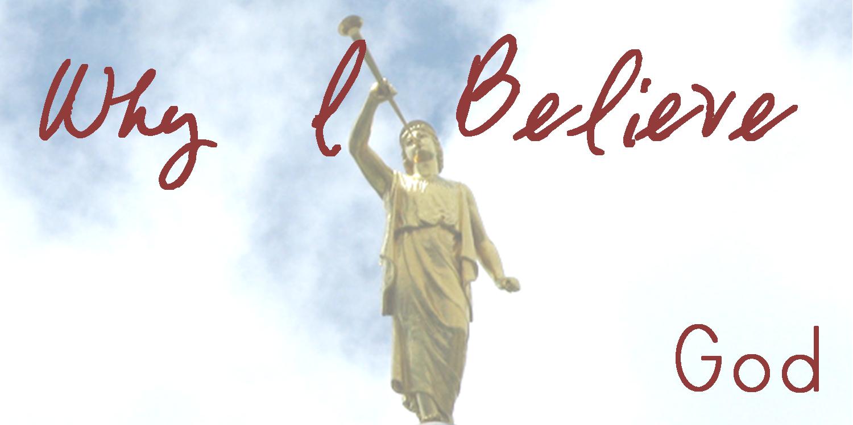 Why I Believe: God