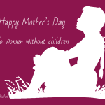 Happy Mother's Day – to Women Without Children
