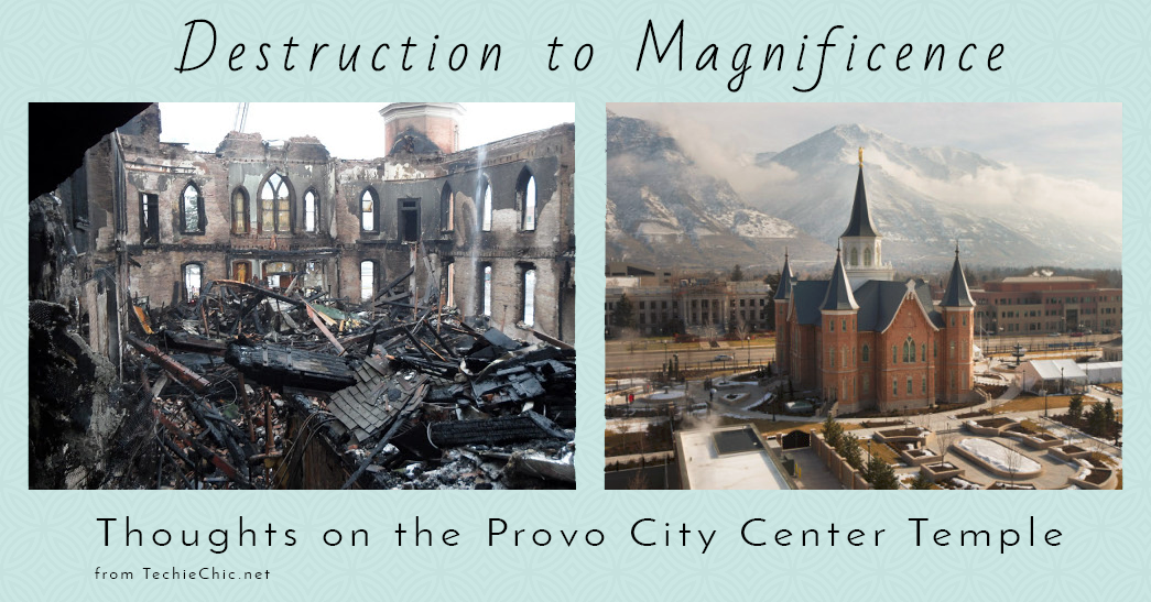 Provo City Center Temple – Turning Destruction to Magnificence
